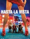 """Affiche du film """"Hasta La Vista"""""""