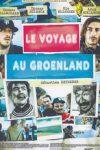 """Affiche du film """"Le voyage au Groenland"""""""