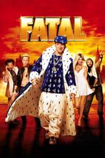 "Affiche du film ""Fatal"""