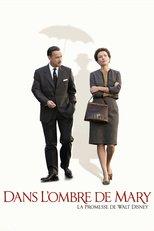 """Affiche du film """"Dans l'ombre de Mary La promesse de Walt Disney"""""""